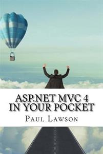 ASP.Net MVC 4 in Your Pocket