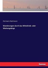 Wanderungen durch das Wittekinds- oder Wiehengebirge