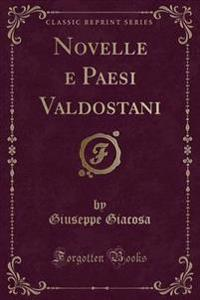 Novelle E Paesi Valdostani (Classic Reprint)