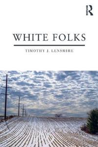 White Folks: Race and Identity in Rural America