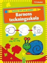 Barnens teckningsskola   teckna lätt och snabbt -  - böcker (9783862335800)     Bokhandel