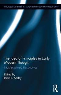 The Idea of Principles in Early Modern Thought