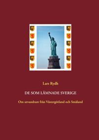 De som lämnade Sverige: Om utvandrare från Västergötland och Småland