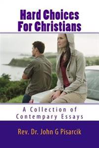 Hard Choices for Christians: A Collection of Contemporary Essays