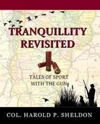Tranquillity Revisited: Tales of Sport with the Gun