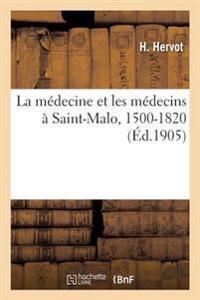 La Medecine Et Les Medecins a Saint-Malo, 1500-1820