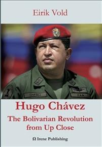 Hugo Chavez the Bolivarian Revolution from Up Close
