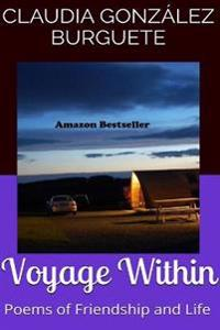 Voyage Within: Poems of Friendship and Life