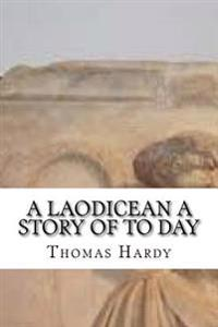 A Laodicean a Story of to Day