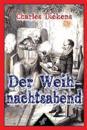 Der Weihnachtsabend (in Der Prosa - Sein - Eine Geistergeschichte): Neue Illustrierte Ausgabe Mit Originalzeichnungen Von John Leech