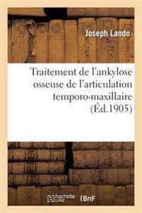 Traitement de l'Ankylose Osseuse de l'Articulation Temporo-Maxillaire