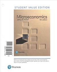 Microeconomics, Student Value Edition Plus Mylab Economics with Pearson Etext -- Access Card Package