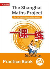 The Shanghai Maths Project Practice Book 5A