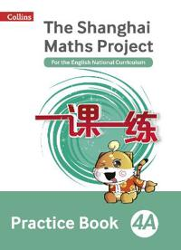 The Shanghai Maths Project Practice Book 4A