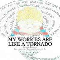 My Worries Are Like a Tornado