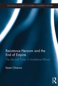 Resistance Heroism and the End of Empire