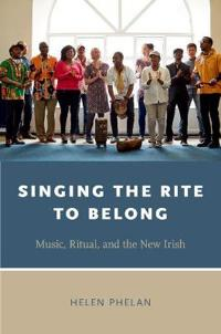 Singing the Rite to Belong: Ritual, Music, and the New Irish