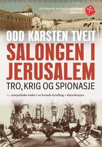 Salongen i Jerusalem; tro, krig og spionasje - Odd Karsten Tveit pdf epub