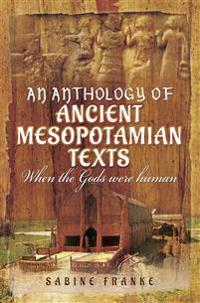 Anthology of Ancient Mesopotamian Texts