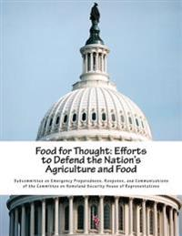 Food for Thought: Efforts to Defend the Nation's Agriculture and Food