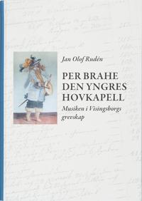 Per Brahe den yngres hovkapell : musiken i Visingsborgs grevskap