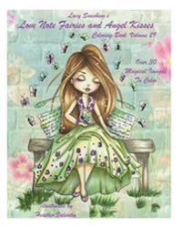 Lacy Sunshine's Love Note Fairies and Angel Kisses Coloring Book Volume 29: Magical Fairies and Joyous Angels for All Occasions