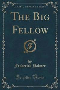The Big Fellow (Classic Reprint)