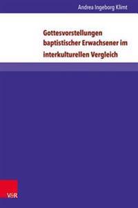 Gottesvorstellungen Baptistischer Erwachsener Im Interkulturellen Vergleich