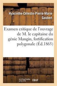 Examen Critique de L'Ouvrage de M. Le Capitaine Du Genie Mangin, Ayant Pour Titre