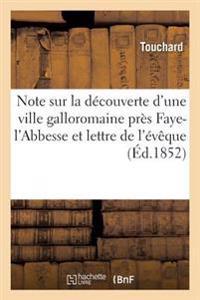 Note Sur La D�couverte de Ville Galloromaine Pr�s Faye-l'Abbesse Et Lettre de l'�v�que d'Angoul�me