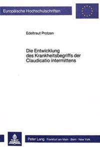 Die Entwicklung Des Krankheitsbegriffs Der Claudicatio Intermittens