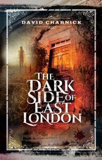 Dark Side of East London