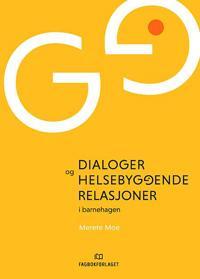 Dialoger og helsebyggende relasjoner i barnehagen