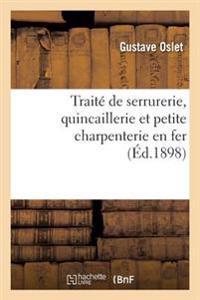 Traite de Serrurerie, Quincaillerie Et Petite Charpenterie En Fer