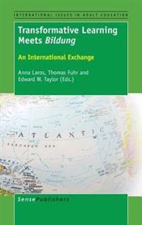 Transformative Learning Meets Bildung: An International Exchange