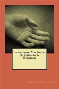 La Succession Von Gothel: L'Anneau de Rhiannon