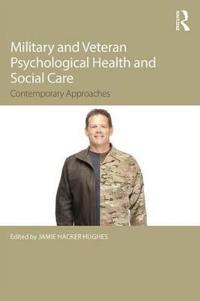 Military Veteran Psychological Health and Social Care: Contemporary Issues