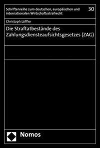 Die Straftatbestande Des Zahlungsdiensteaufsichtsgesetzes (Zag)