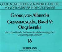 Georg Von Albrecht. Gesamtausgabe, Band 9: Orgelwerke: Nach Den Handschriften Erstmals Herausgegeben Von Wolfgang Dallmann