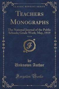 Teachers Monographs, Vol. 26