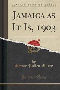 Jamaica as It Is, 1903 (Classic Reprint)