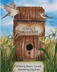 The Perfect Birdhouse