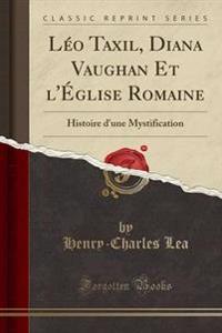 Leo Taxil, Diana Vaughan Et L'Eglise Romaine