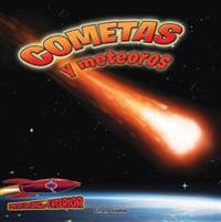 Cometas Y Meteoros: Atravesando El Espacio: Comets and Meteors: Shooting Through Space
