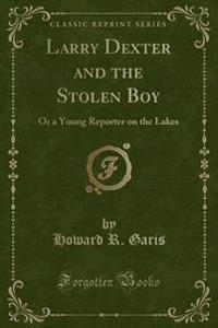 Larry Dexter and the Stolen Boy