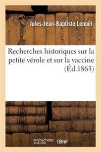 Recherches Historiques Sur La Petite Verole Et Sur La Vaccine