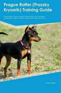 Prague Ratter (Prazsky Krysarik) Training Guide Prague Ratter Training Includes