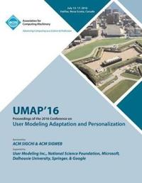 Umap 16 User Modeling, Adaptation and Personilization Conference