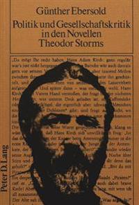Politik Und Gesellschaftskritik in Den Novellen Theodor Storms