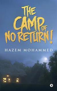 The Camp of No Return!